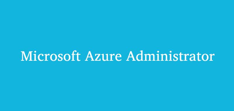 Microsoft Azure Administrator exam dumps