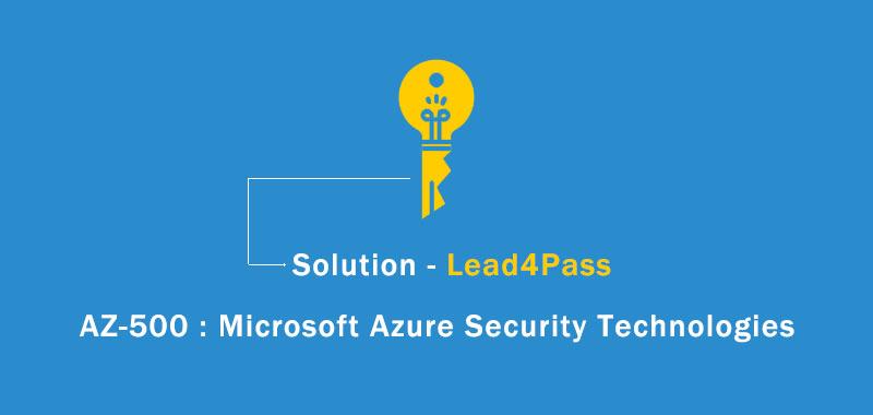 AZ-500: Microsoft Azure Security Technologies – Solution